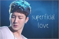 História: ;superficial love
