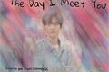 História: The day I meet you ~ Baekhyun Imagine