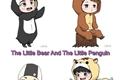 História: The Little Bear And The Little Penguin