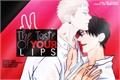 História: The Taste of Your Lips