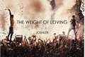 História: The Weight of Loving - Joshler