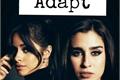 História: Adapt - Camren