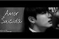 História: Amor suicida - Imagine Jungkook