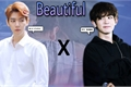 História: Beautiful {Chanbaek}