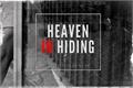 História: Heaven in Hiding