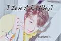 História: I Love A Bad Boy? •NamKook•