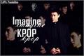 História: Imagine Kpop (Astro,BTS,EXO,MonstaX,NCT e Stray Kids)