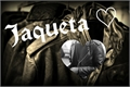 História: Jaqueta ♡