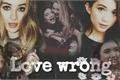 História: Love wrong