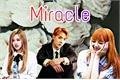 História: Miracle