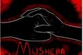 História: Mushera