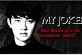 História: My Joker - Yaoi (D.O. e Chanyeol - Exo)