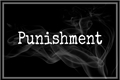 História: Punishment