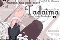 História: Tadaima