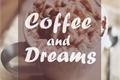 História: Coffee and Dreams
