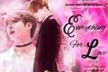 História: Everything For Love ㅡ Jikook (ABO)