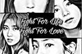 História: Fight For Life Fight For Love (Michaeng,Dahmo,Satzu,2yeon)