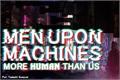 História: Men Upon Machines