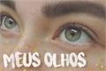 História: Meus olhos
