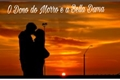 História: O Dono do Morro e a Bella Dama