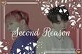 História: Second Reason