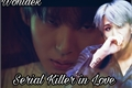 História: Serial Killer In Love - Wontaek (short fic)