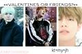História: Valentines Or Friends? (TaeYoonSeok)