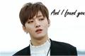 História: And I found you - (Imagine Yoon Jisung)