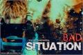 História: Bad Situation