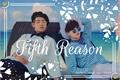 História: Fifth Reason