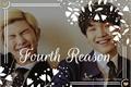 História: Fourth Reason