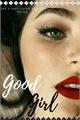 História: Good girl