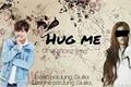 História: Hug Me -Imagine One Shot BTS (V)