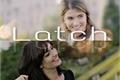 História: Latch