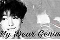 História: My Dear Genius - IMAGINE LUIZY (ou Luizinho)