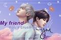 História: My friend has a crush on you - EXO
