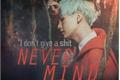 História: Never Mind ( Min Yoongi )