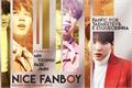 História: Nice Fanboy
