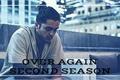 História: Over Again Second Season