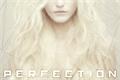 História: Perfection