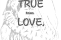 História: SASHAY:TRUE LOVE.(Emison)