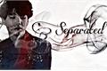 História: Separated I - Imagine Min Yoongi