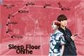 História: Sleep on the floor