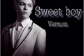 História: Sweet boy --imagine vernon (seventeen) --HOT-- Short Fic