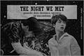 História: The Night We Met
