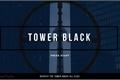 História: Tower Black