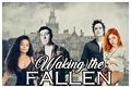 História: Waking the Fallen