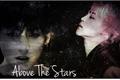 História: Above The Stars