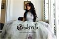 História: Cinderela (Camren Version)