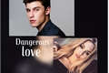História: Dangerous Love